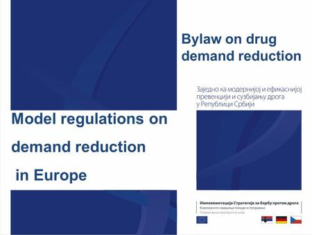 Model regulations on demand reduction in Europe Bylaw on drug demand reduction.