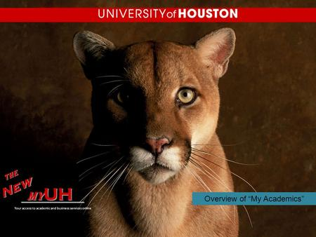 "Overview of ""My Academics"" my UH TheNew ________________ Your access to academic and business services online."