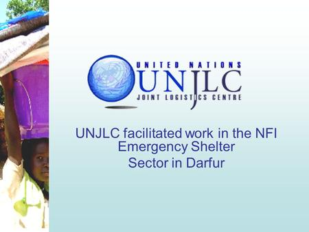 UNJLC facilitated work in the NFI Emergency Shelter Sector in Darfur.
