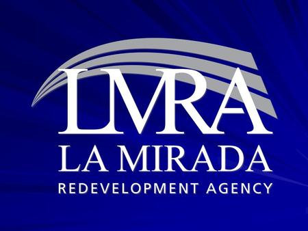 PARTNERSHIP CITY OF LA MIRADA – LOS ANGELES COUNTY COMMUNITY DEVELOPMENT COMMISSION Working closely to identify programs that will eliminate blight and.