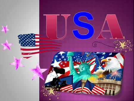 The United States of America is another important English-speaking country. It consists of fifty different states.