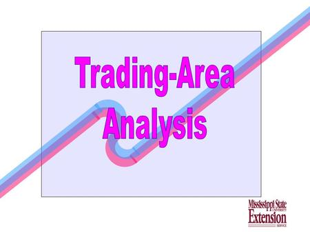 Understanding Retail Trade Analysis by Al Myles, Economist and Extension Professor Department of Agriculture Economics Mississippi State University December.