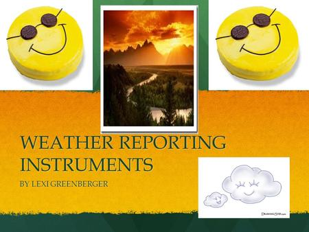 WEATHER REPORTING INSTRUMENTS BY LEXI GREENBERGER.