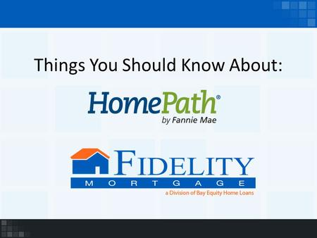 Things You Should Know About:. What is a HomePath home? A HomePath home is a foreclosed home in which Fannie Mae was/is the investor Fannie Mae's goal.