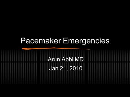 Pacemaker Emergencies Arun Abbi MD Jan 21, 2010. Overview Initial approach Pocket Complications Acute complications with placement Nonarrythmic complications.