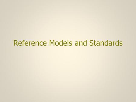 Reference Models and Standards. Reference Models (1) A reference model is the formal name for a protocol suite – a collection of protocols and layer definitions.