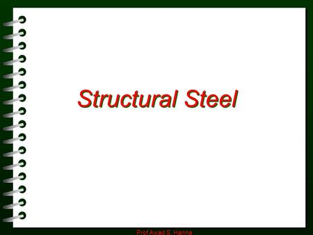 Structural Steel Prof Awad S. Hanna.