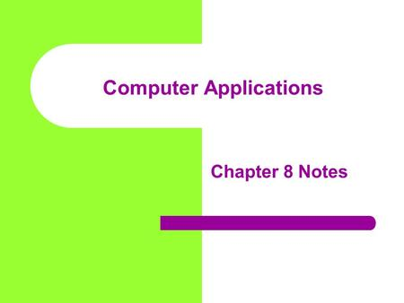 Computer Applications Chapter 8 Notes. Section 1 - Envelopes Types of envelopes:  Size 10: Business 4 1 / 8 x 9 1 / 2  Size 6 3 / 4 : Personal 3 5 /