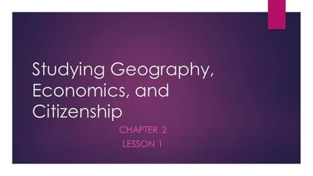 Studying Geography, Economics, and Citizenship