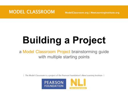 Building a Project a Model Classroom Project brainstorming guide with multiple starting points.