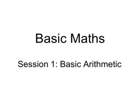Session 1: Basic Arithmetic