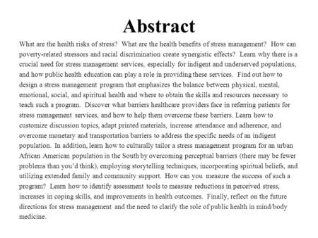Abstract What are the health risks of stress? What are the health benefits of stress management? How can poverty-related stressors and racial discrimination.