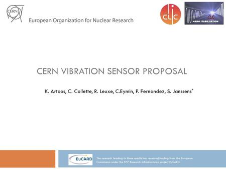 CERN VIBRATION SENSOR PROPOSAL The research leading to these results has received funding from the European Commission under the FP7 Research Infrastructures.