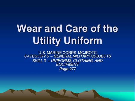 Wear and Care of the Utility Uniform