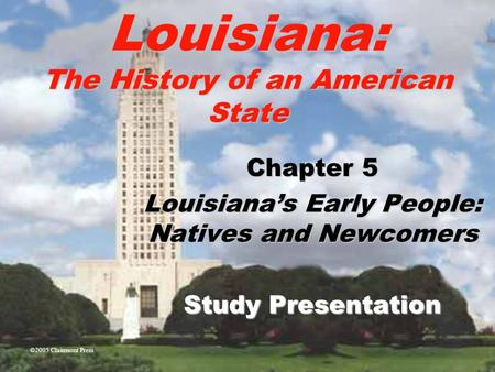 Louisiana's Early People: Natives and Newcomers