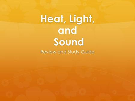 Heat, Light, and Sound Review and Study Guide Which of the these might damage hearing? A Jet plane taking off (160 decibels) or a chain saw (110 decibels)