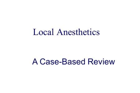 Local Anesthetics A Case-Based Review. The Na+ Channel- Site of LA Action www.septodont.ca/.../ english/other/cea_dh01.html.