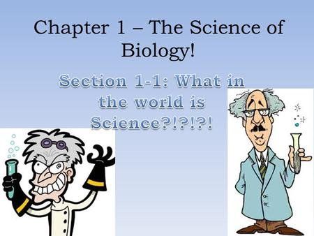 Chapter 1 – The Science of Biology!