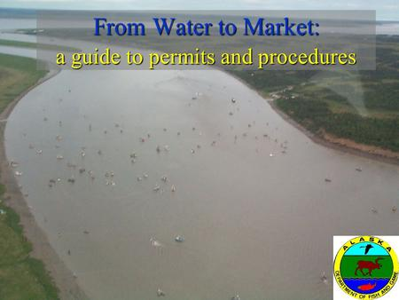 From Water to Market: a guide to permits and procedures.
