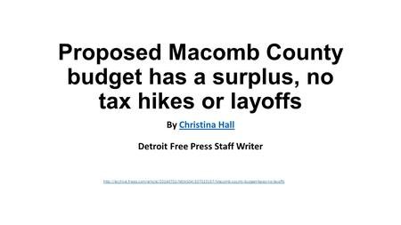 Proposed Macomb County budget has a surplus, no tax hikes or layoffs By Christina Hall Detroit Free Press Staff WriterChristina Hall