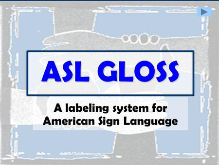 A labeling system for American Sign Language