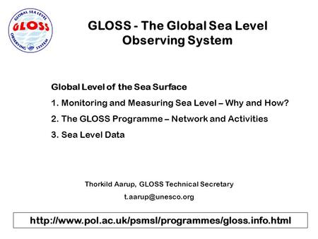 GLOSS - The Global Sea Level Observing System Global Level of the Sea Surface 1. Monitoring and Measuring.