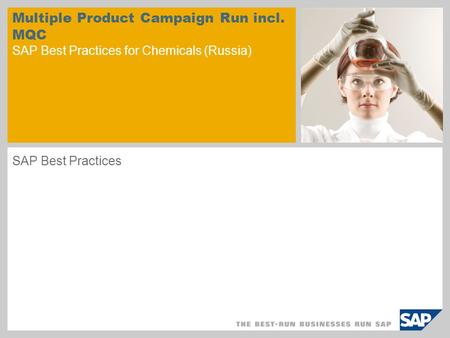 Multiple Product Campaign Run incl. MQC SAP Best Practices for Chemicals (Russia) SAP Best Practices.