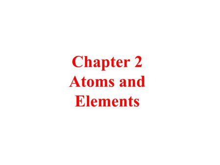 Chapter 2 Atoms and Elements. Tro, Chemistry: A Molecular Approach2 Early Philosophy of Matter Some philosophers believed that matter had an ultimate,