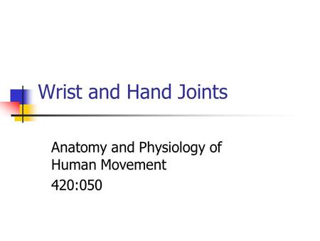 Anatomy and Physiology of Human Movement 420:050