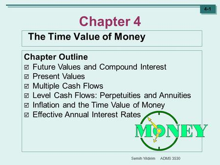 Chapter 4 The Time Value of Money Chapter Outline