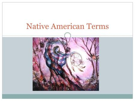 Native American Terms. Temporary (adj): something that is not meant to last for a long time Permanent (adj): something that is meant to last for a long.