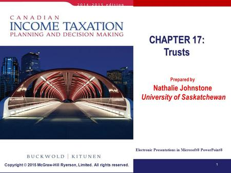 1 Electronic Presentations in Microsoft® PowerPoint® Prepared by Nathalie Johnstone University of Saskatchewan CHAPTER 17: Trusts Copyright © 2015 McGraw-Hill.