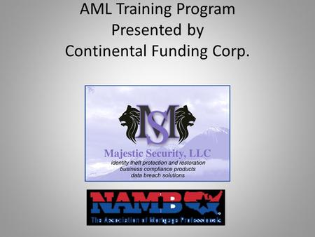 AML Training Program Presented by Continental Funding Corp.
