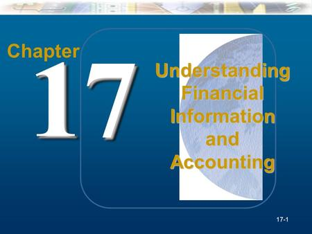 McGraw-Hill/Irwin Understanding Business, 7/e © 2005 The McGraw-Hill Companies, Inc., All Rights Reserved. 17-1 Chapter 1717 Understanding Financial Information.