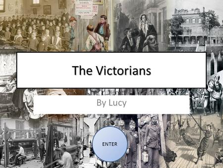 The Victorians By Lucy ENTER. Contents Queen Victoria Victorian workhouses Victorian inventions Victorian schools Victorian homes Victorian leisure.