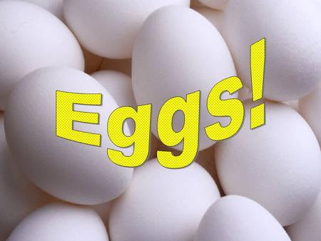 Nutritional Value Good source of complete protein Which group in the food pyramid??? High in cholesterol contained in the yolk –NO cholesterol found in.