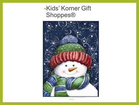 ©2013 Kids' Korner Gift Shoppes® Page 1 Kids' Korner Gift Shoppes® Chairperson Success Manual.