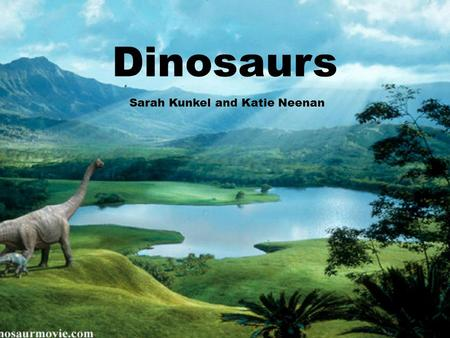 Dinosaurs Sarah Kunkel and Katie Neenan. Mesozoic Era Age of the reptiles 248 million to 65 million years ago Climate was warmer and more mild than it.
