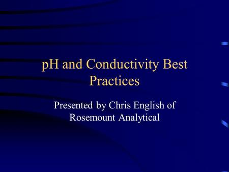 pH and Conductivity Best Practices