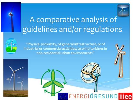 "A comparative analysis of guidelines and/or regulations ""Physical proximity, of general infrastructure, or of industrial or commercial activities, to wind."