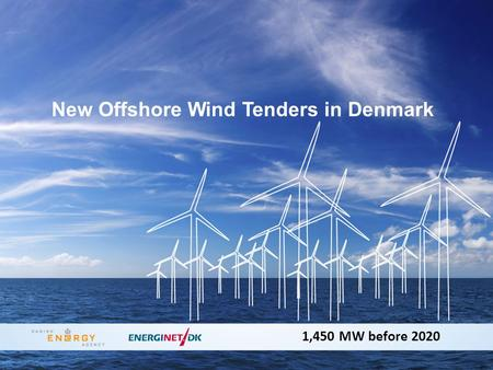 New Offshore Wind Tenders in Denmark 1,450 MW before 2020.