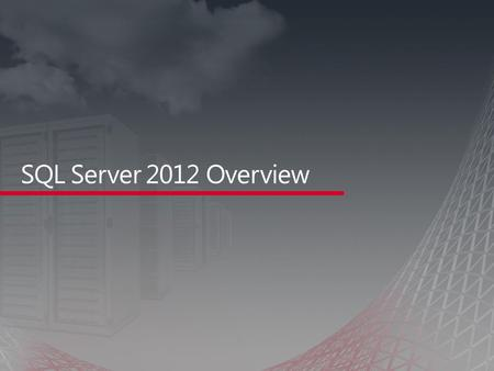 14% Cloud On Your TERMS SQL Server 2012 Provides Customers Look ForINTELLIGENCE For All Mission Critical CONFIDENCE Peace Of Mind At THE RIGHT PRICE.