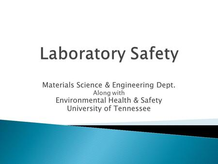 Materials Science & Engineering Dept. Along with Environmental Health & Safety University of Tennessee.