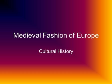 Medieval Fashion of Europe