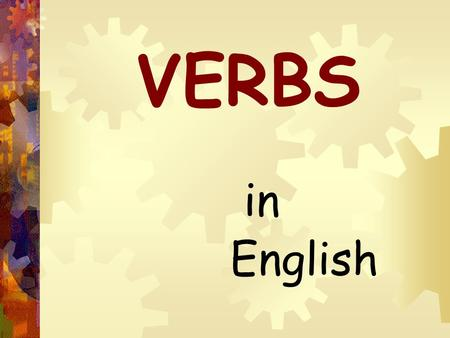 "VERBS in English. The Conjugation of Verbs This word ""CONJUGATION"" will be very important to your Latin studies…."