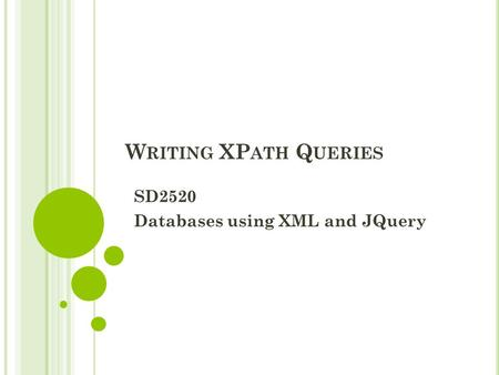 SD2520 Databases using XML and JQuery