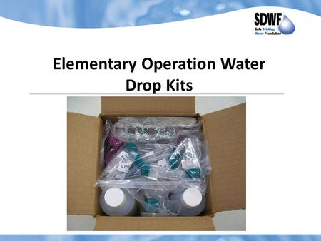 Elementary Operation Water Drop Kits. How do I get this awesome kit? Many kits are sponsored by generous companies and foundations. Kits can, of course,