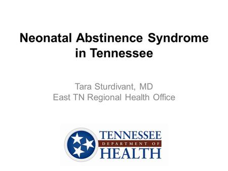 Neonatal Abstinence Syndrome in Tennessee