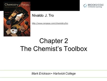 Nivaldo J. Tro  Mark Erickson Hartwick College Chapter 2 The Chemist's Toolbox.