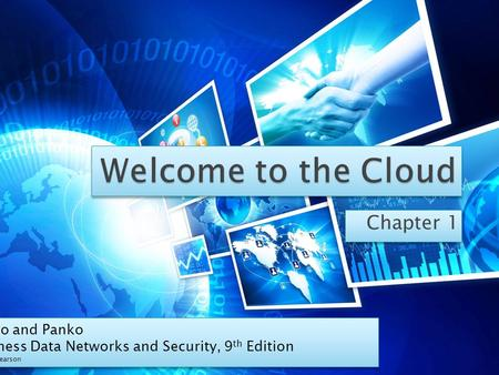 Chapter 1 Panko and Panko Business Data Networks and Security, 9 th Edition © 2013 Pearson Panko and Panko Business Data Networks and Security, 9 th Edition.